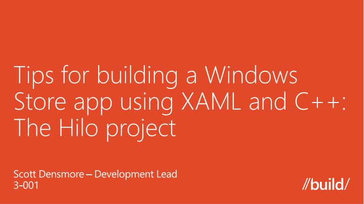 Tips for building a windows store app using xaml and c the hilo project