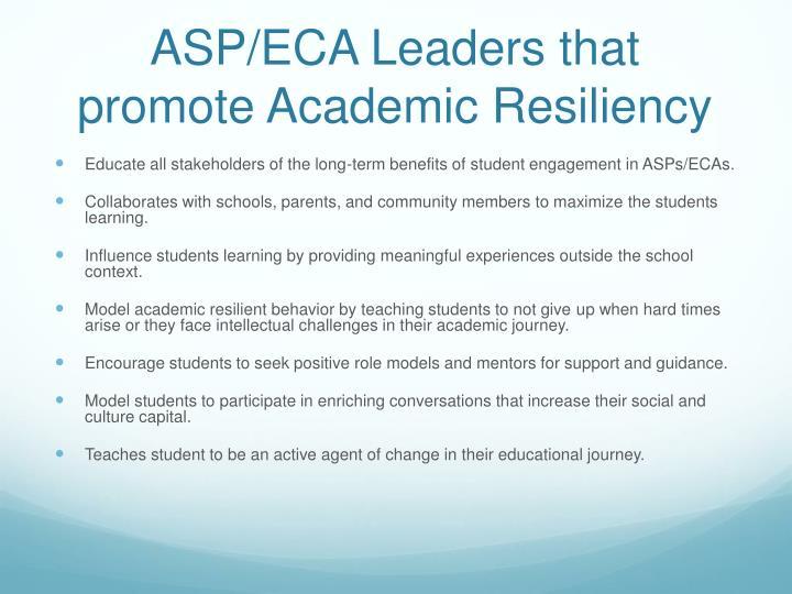 ASP/ECA Leaders that promote Academic Resiliency