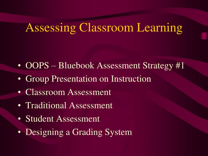 Assessing classroom learning1