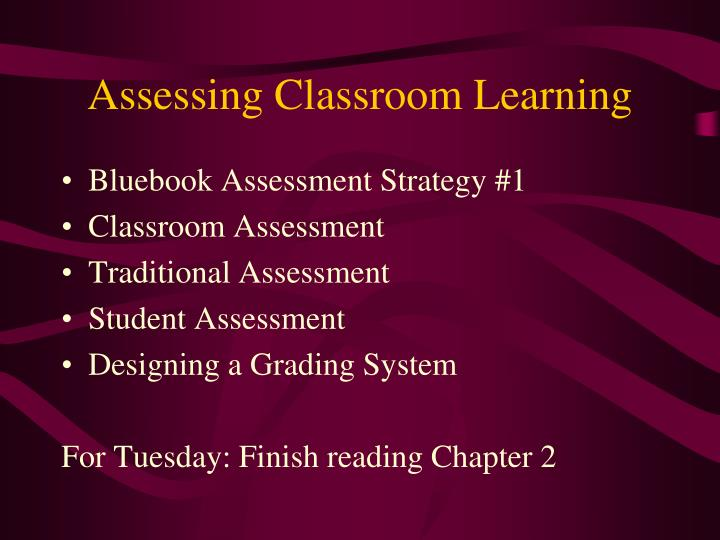 Assessing Classroom Learning