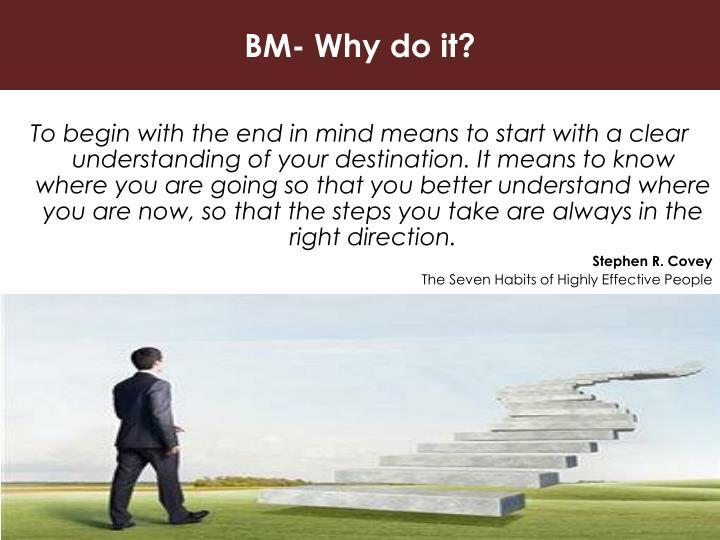 BM- Why do it?