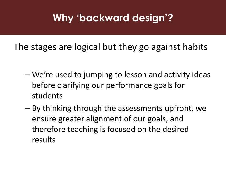 Why 'backward design'?