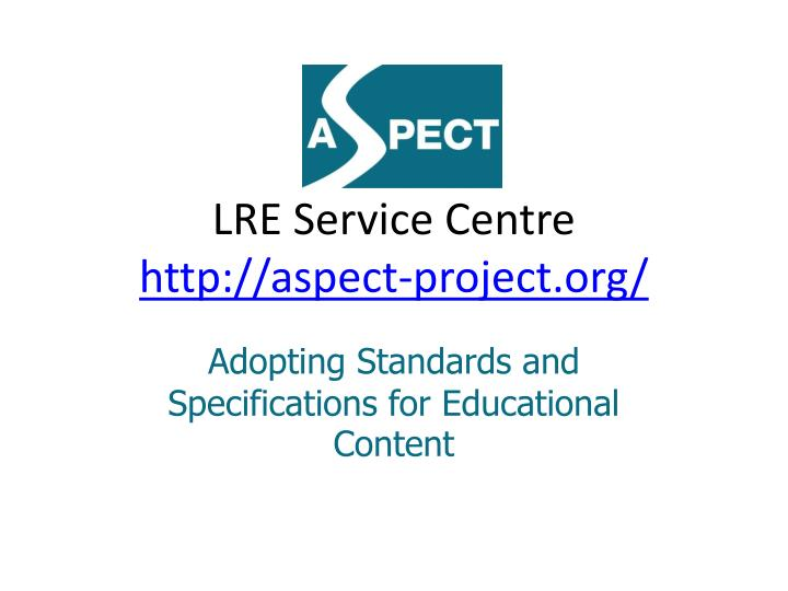 Lre service centre http aspect project org