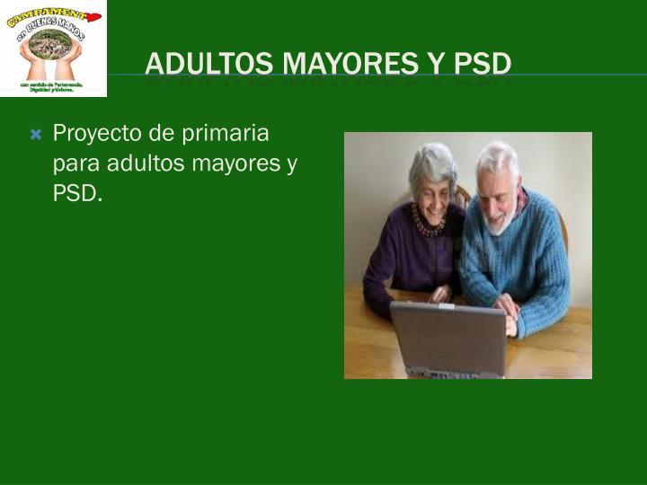 ADULTOS MAYORES Y PSD