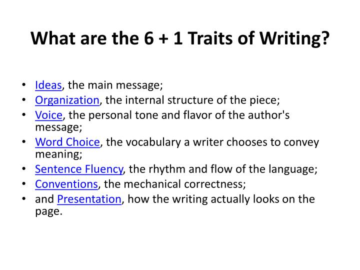 What are the 6 + 1 Traits of Writing?
