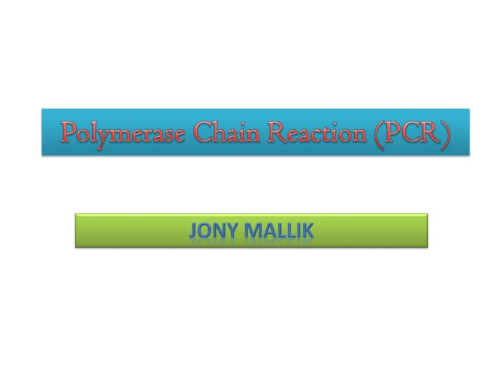 PPT - Polymerase Chain Reaction (PCR) PowerPoint