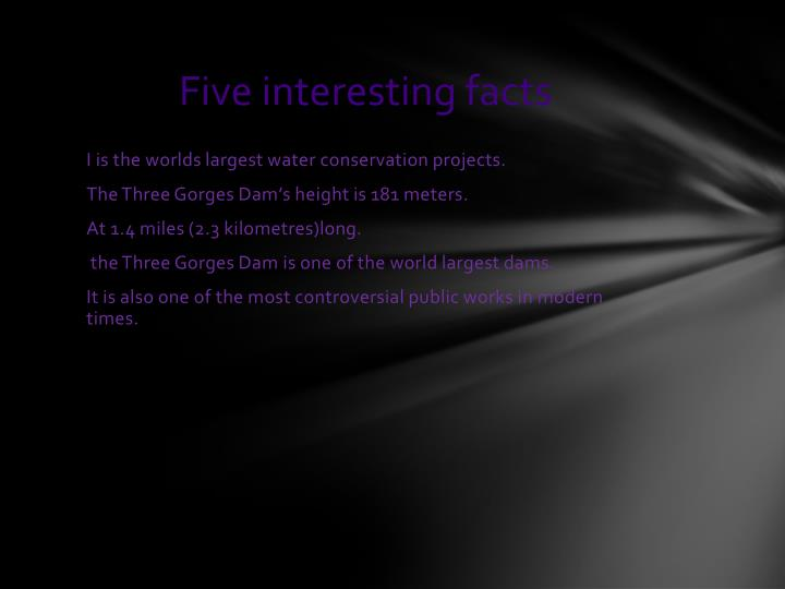 Five interesting facts