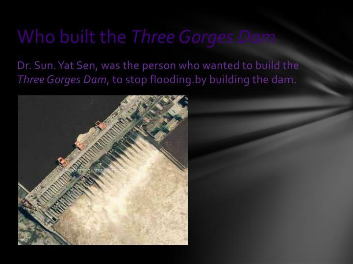 Who built the three gorges da m