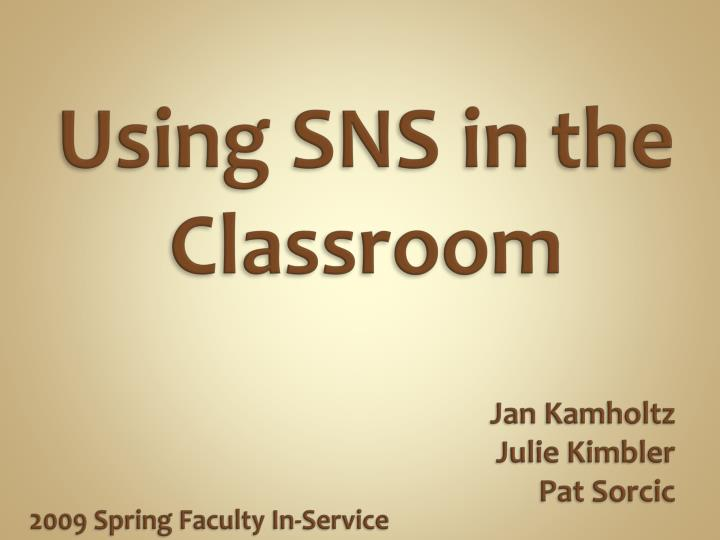 Using sns in the classroom