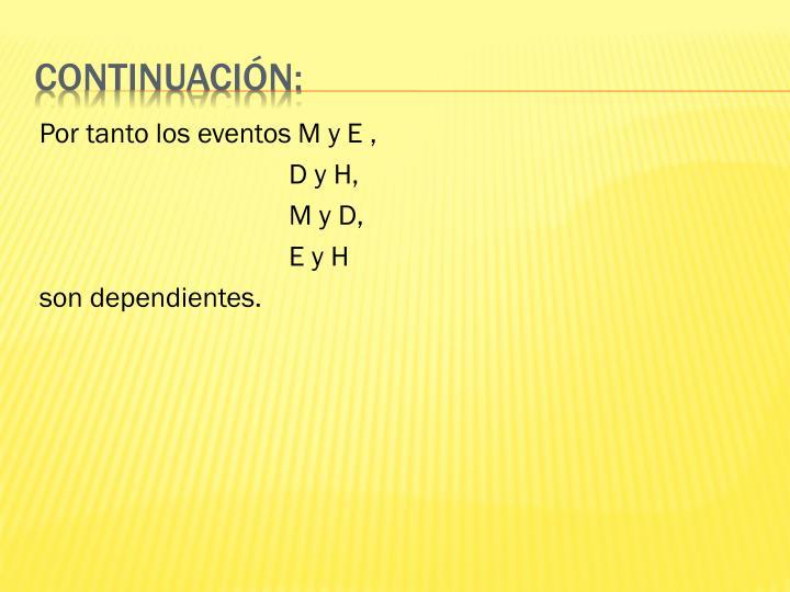 Por tanto los eventos M y E ,
