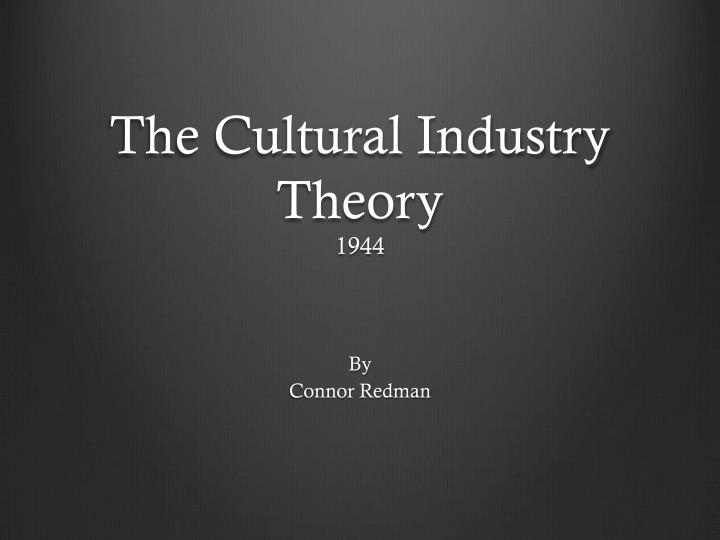 the cultural industry theory 1944 n.