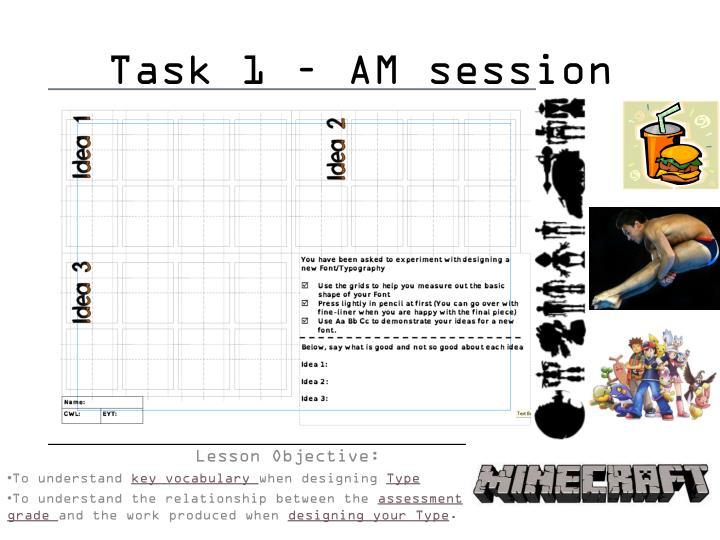 Task 1 – AM session