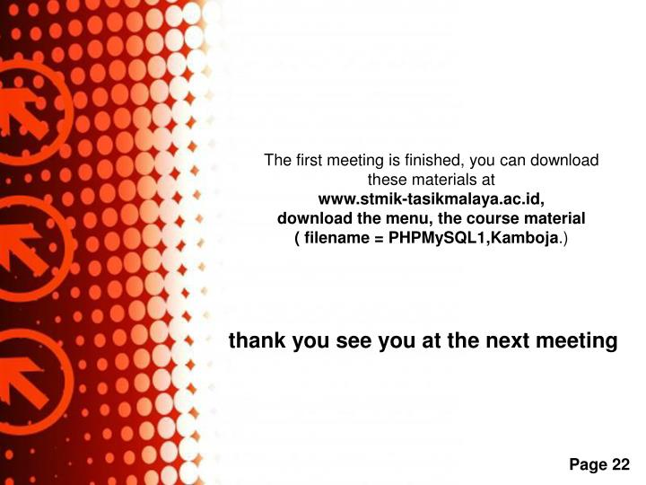 The first meeting is finished, you can download