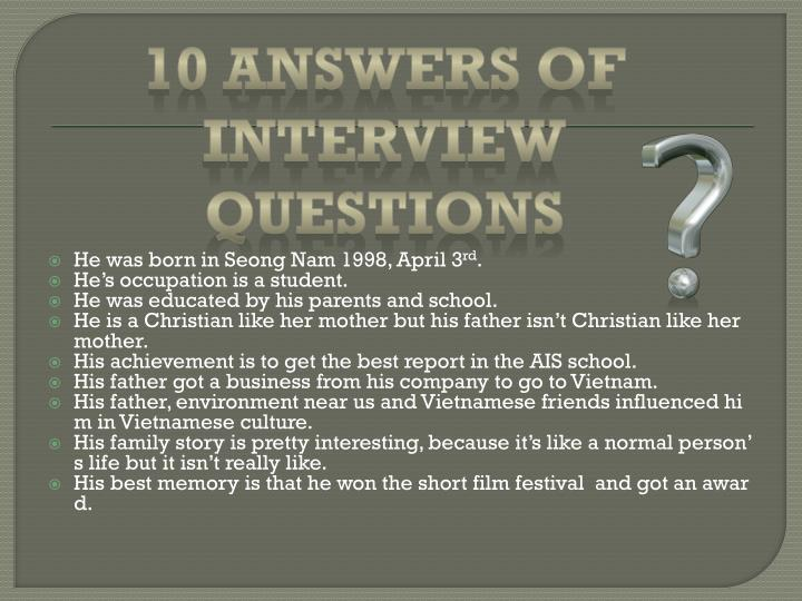 10 answers of interview questions
