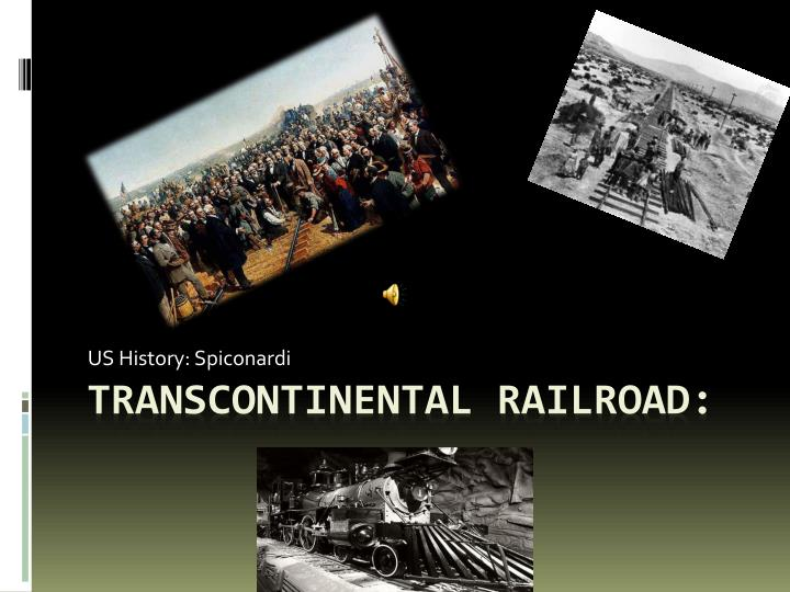 a history of transcontinental railroads Today in 1869, the final spike was driven into the ground that completed the transcontinental railroad the railroad was a joint project between the union pacific and central pacific railroads, which were finally joined in promontory, utah.