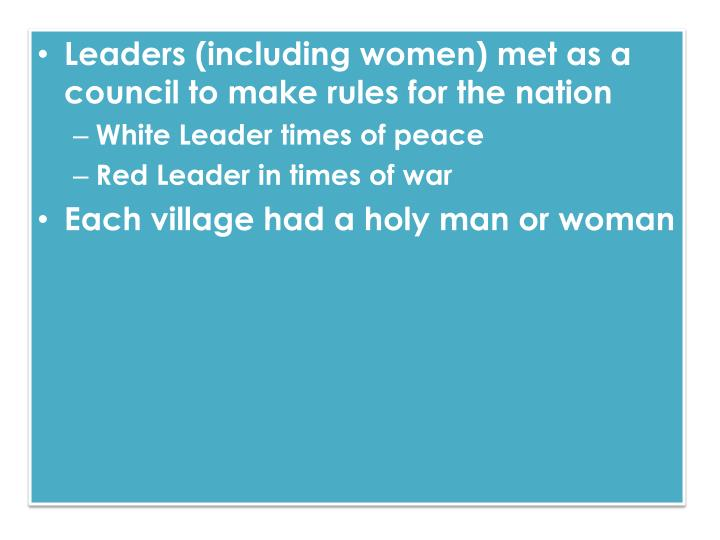 Leaders (including women) met as a council to make rules for the nation