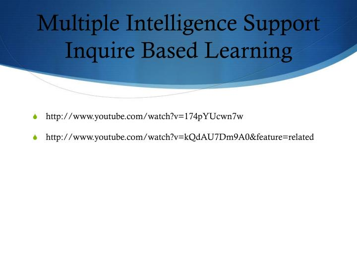 Multiple Intelligence Support Inquire Based Learning