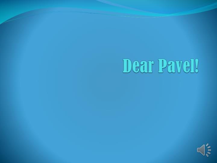 Dear pavel
