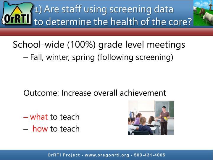 1) Are staff using screening data