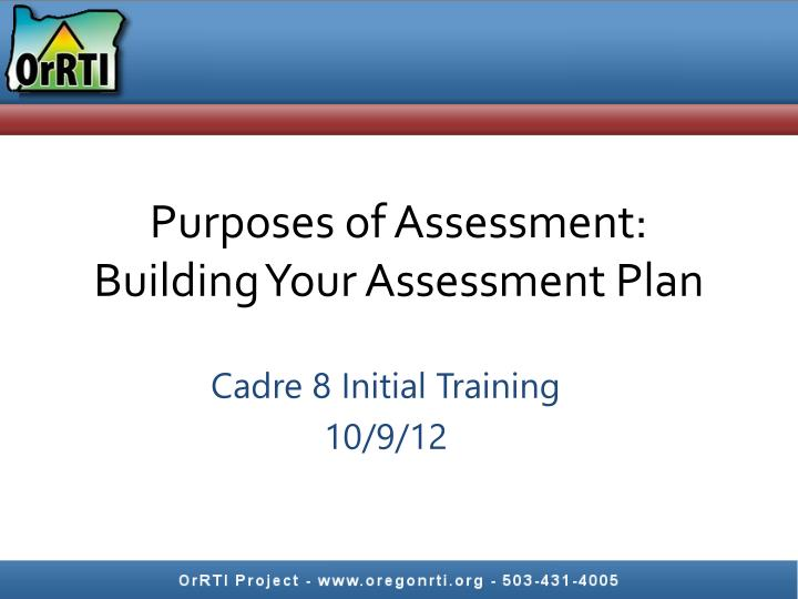 Purposes of assessment building your assessment plan