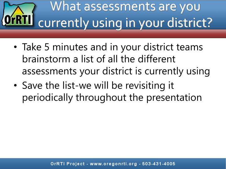 What assessments are you currently using in your district?