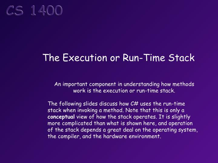 The Execution or Run-Time Stack
