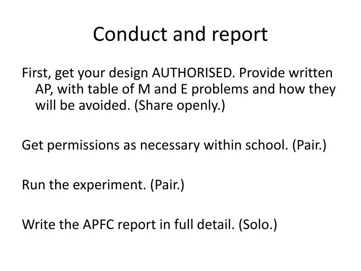 Conduct and report
