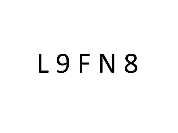 L 9 F N 8