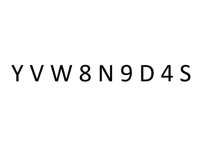 Y V W 8 N 9 D 4 S