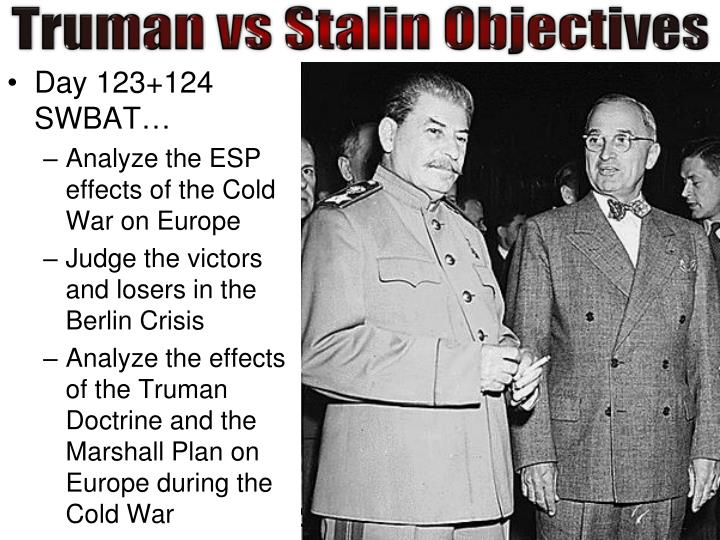the objectives and effects of the popular truman doctrine Accordingly, the truman doctrine had to apply both to western europe and the asian far east logically, the far east had to have its own version of a marshall plan secretary of state george marshall said the following about soviet aggression in february 1948.