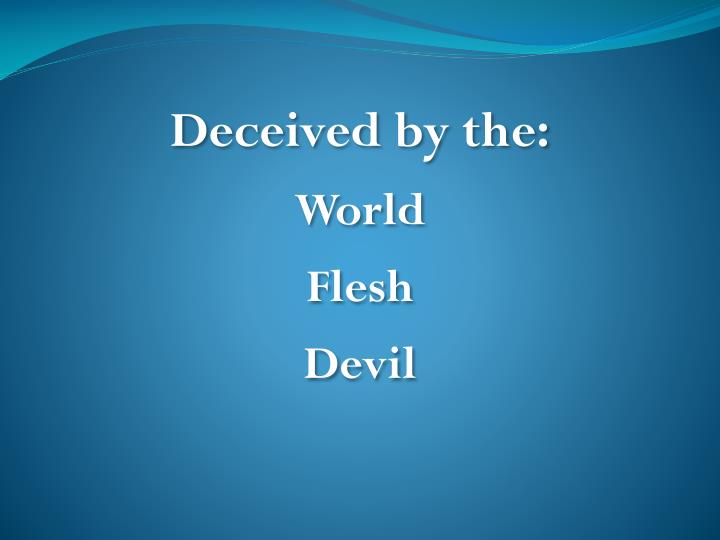 Deceived by the: