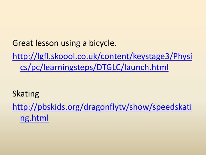 Great lesson using a bicycle.