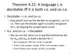 theorem 4 22 a language l is decidable iff it is both r e and co r e