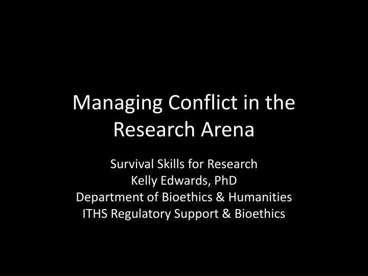 managing conflict in the research arena n.