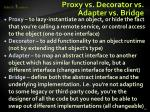 proxy vs decorator vs adapter vs bridge
