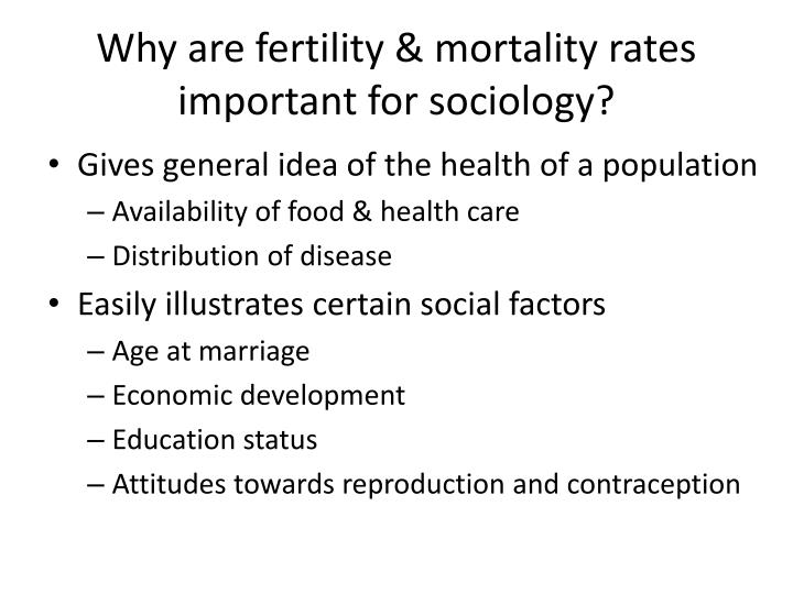 Why are fertility & mortality rates important for sociology?