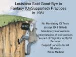 louisiana said good bye to fantasy un supported practices in 1981