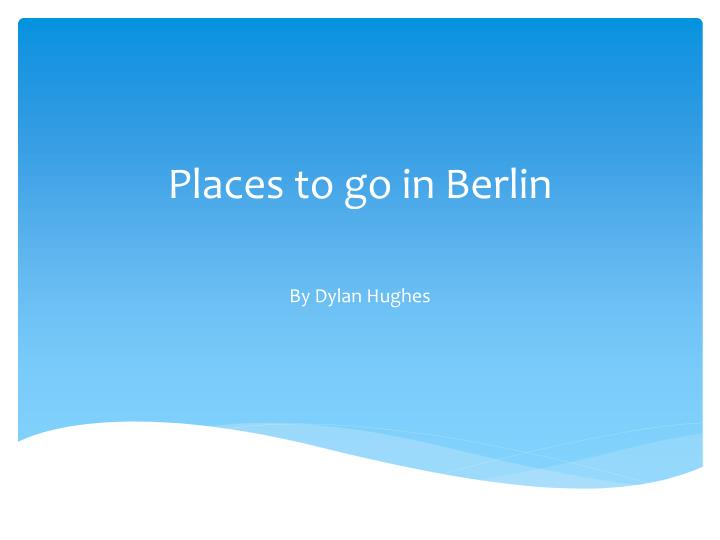places to go in berlin n.