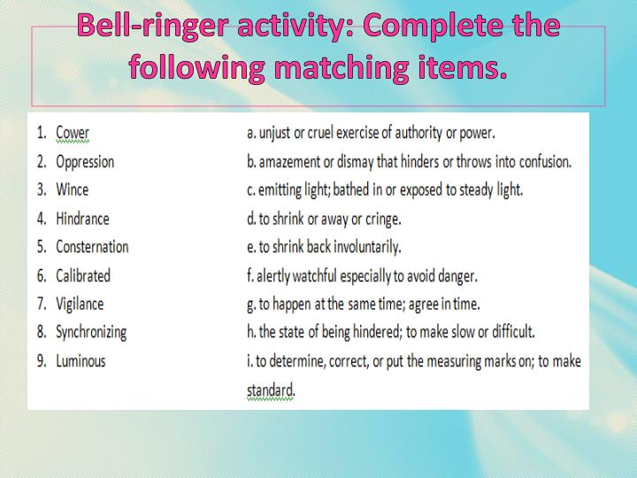 Bell-ringer activity: Complete the following matching items.