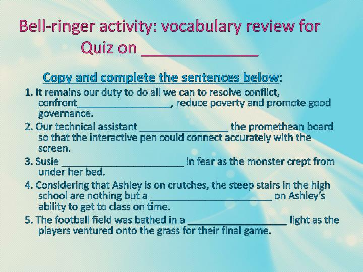 Bell-ringer activity: vocabulary review for Quiz on _____________