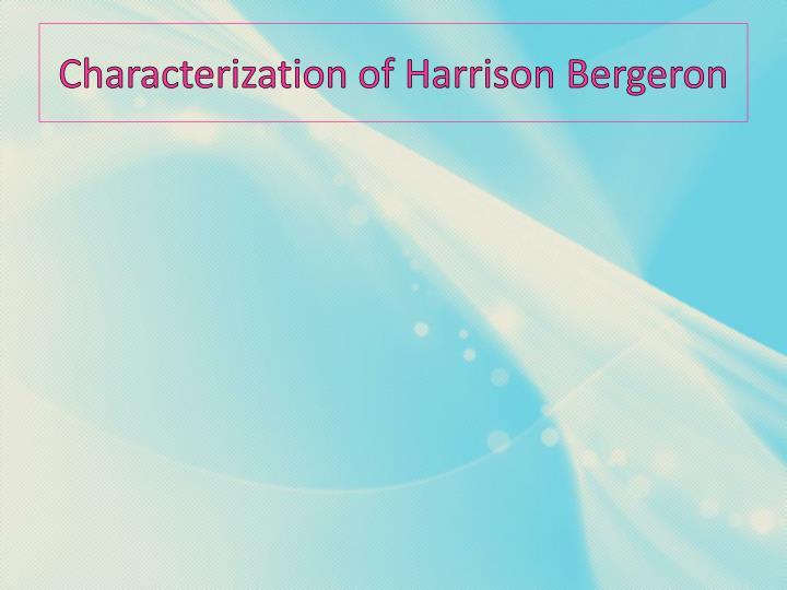 Characterization of Harrison Bergeron