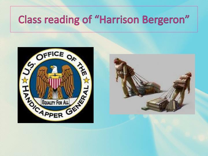 "Class reading of ""Harrison Bergeron"""