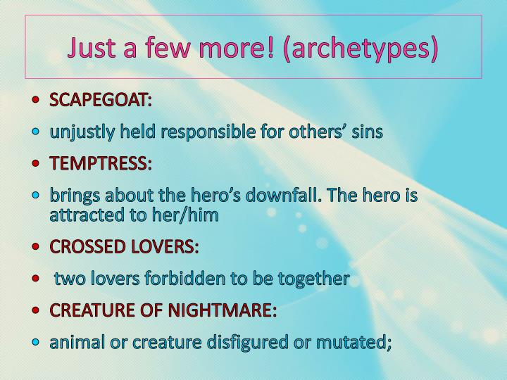 Just a few more! (archetypes)