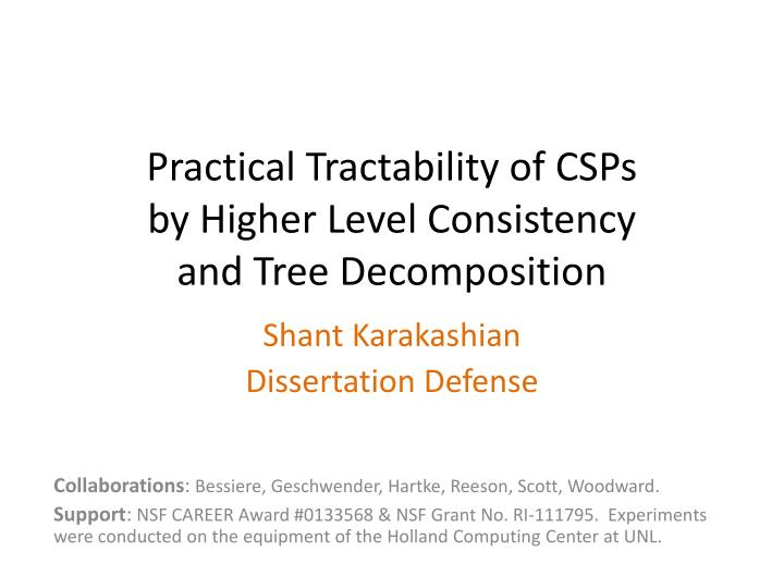 practical tractability of csps by higher level consistency and tree decomposition n.