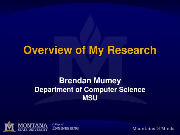 overview of my research n.