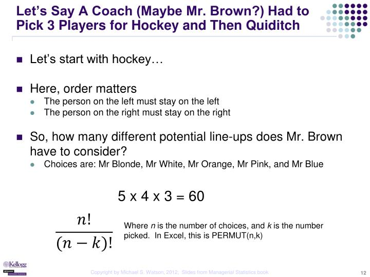 Let's Say A Coach (Maybe Mr. Brown?) Had to Pick 3 Players for Hockey and Then