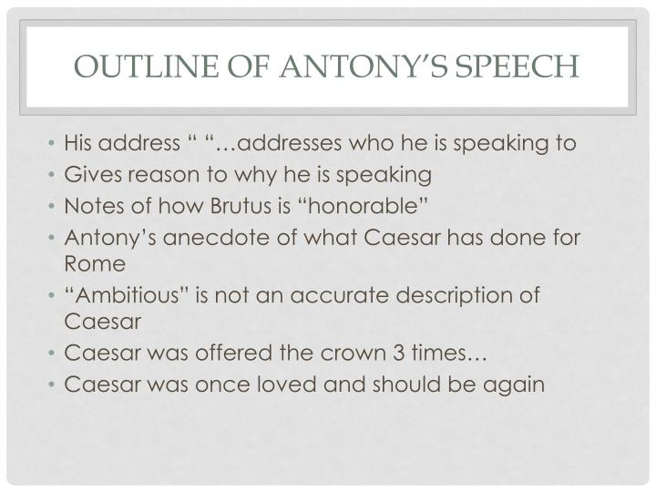speech of antony Shakespeare's julius caesar with annotations antony uses all the tricks of a mob leader.