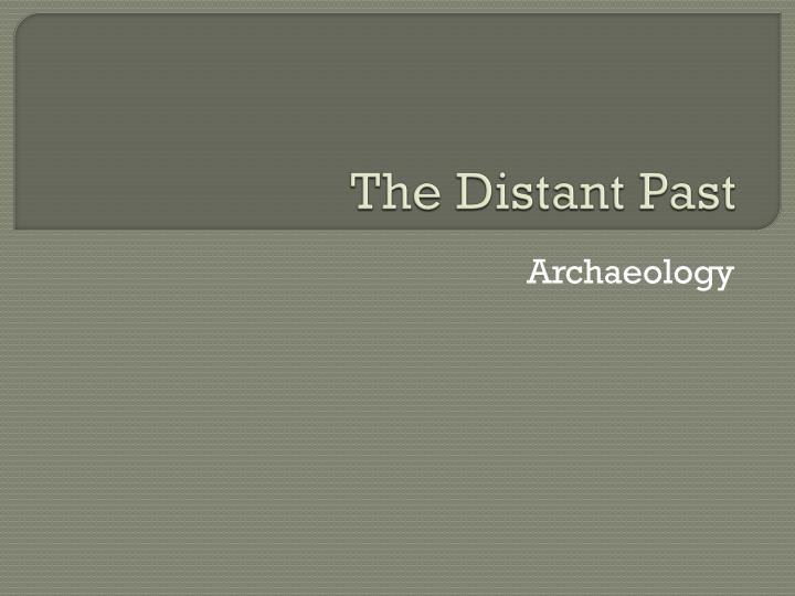 the distant past n.