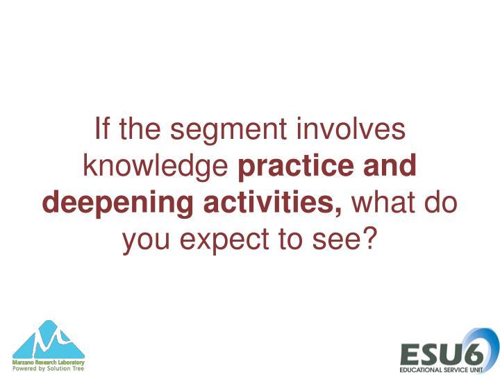 If the segment involves knowledge