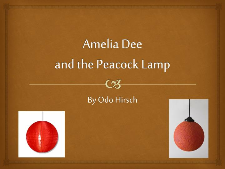 amelia dee and the peacock lamp n.